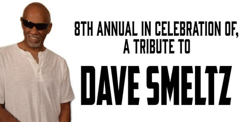 8th Annual In Celebration of, A Tribute to Dave Smeltz
