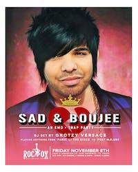 Sad and Boujee