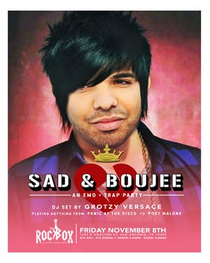 Sad and Boujee