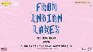 From Indian Lakes • Queen of Jeans • Yummm