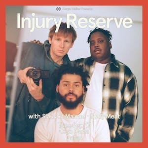 Injury Reserve • Slauson Malone • Body Meat