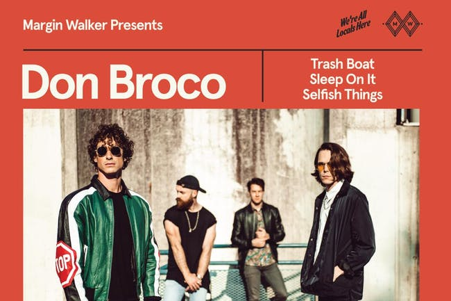 Don Broco • Trash Boat • Sleep On It • Selfish Things