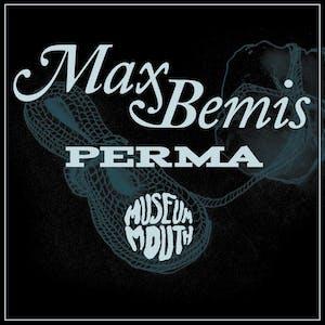 Max Bemis • Perma • Museum Mouth