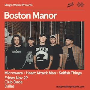 Boston Manor • Microwave • Heart Attack Man • Selfish Things
