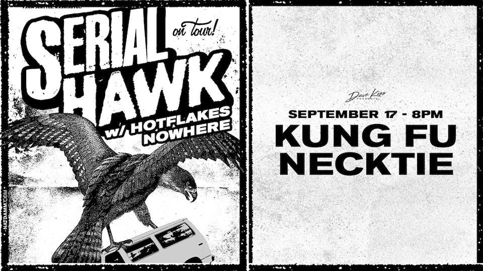 Serial Hawk ~ Hotflakes ~ Nowhere