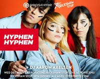 HYPHEN HYPHEN with support tba