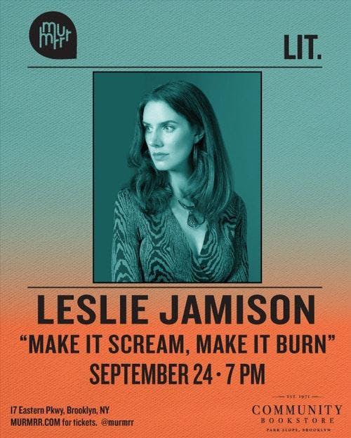 "Leslie Jamison ""Make It Scream, Make It Burn"" w/ Meghan O'Rourke"