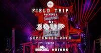 Field Trip Pres: DJ Soup w/ Burchill & HRTBRK