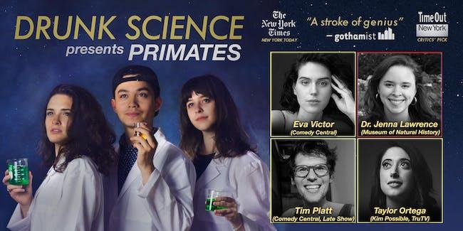 Drunk Science presents: PRIMATES