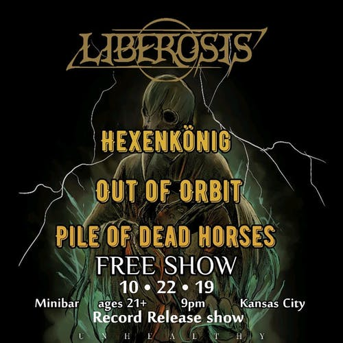 LIBEROSIS / HEXENKONIG /  OUT OF ORBIT / PILE OF DEAD HORSES