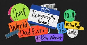 CAMP, Remorsefully Numb, World Dad Ever! , Ben Wendt (solo)