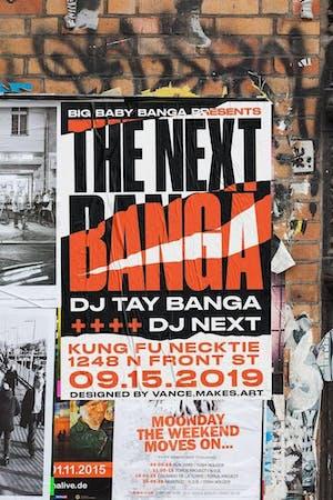 The Next Banga w/DJ Taybanga and DJ Next