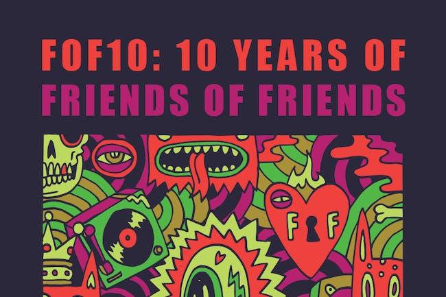 FOF10: 10 Years of Friends of Friends