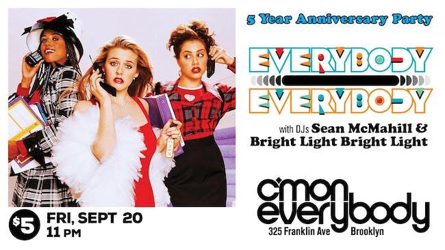 Everybody, Everybody *5 Year Anniversary Party*