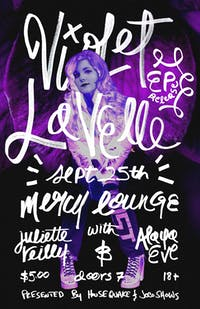 Violet LaVelle EP Release Show w/ Juliette Reilly & Alaya Eve