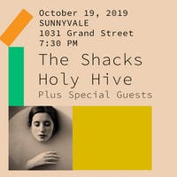 The Shacks plus Holy Hive and Guests