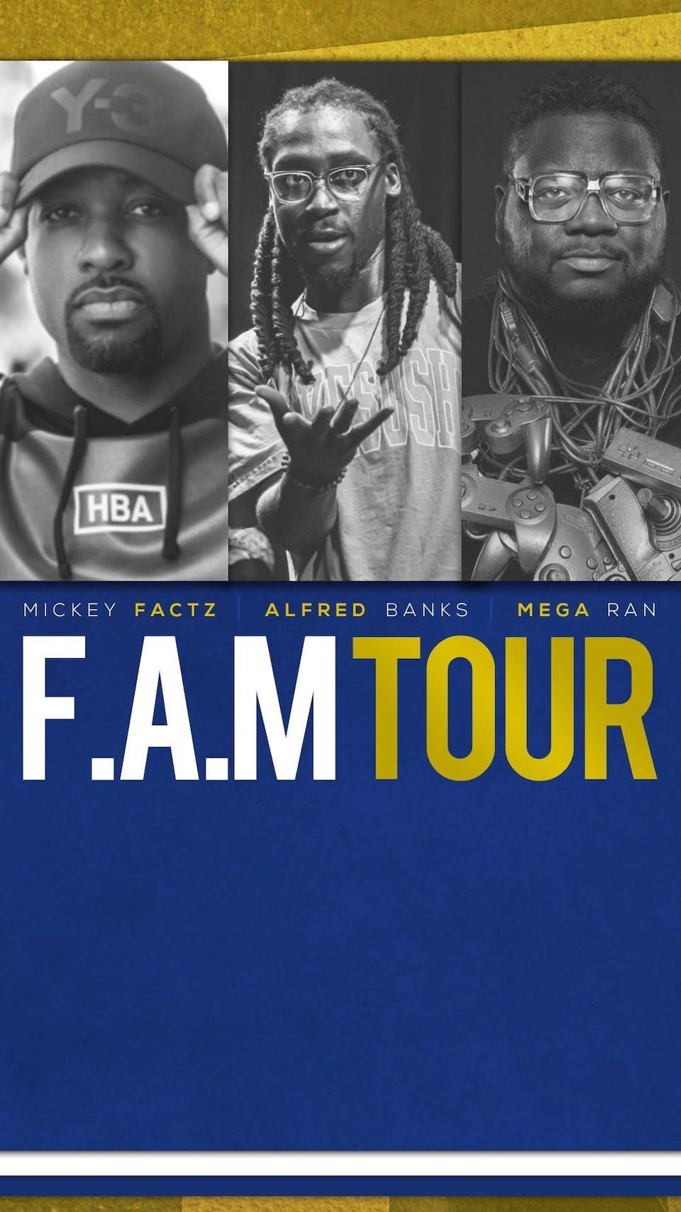 Mega Ran, Mickey Factz, Alfred Banks: The F.A.M Tour