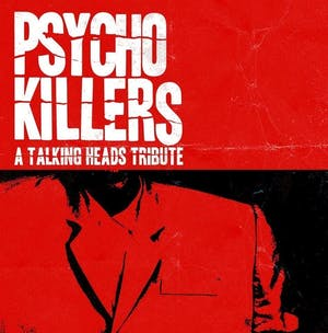Psycho Killers (Talking Heads Tribute)w/ The Love Boat (Yacht Rock Tribute)