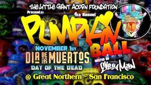 The 4th Annual Pumpkin Ball - Dia De Los Muertos