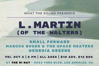 L. Martin, Small Forward, Marcus Buser & The Space Heaters, Georgia Greene