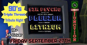 *Whiskey Junction* Sir Psycho, Pleezer, Lithium - 90's Tribute Night