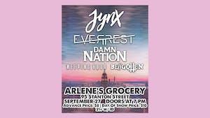JYNX, Everrest, Damn Nation, Weeping Hour, Be//gotten
