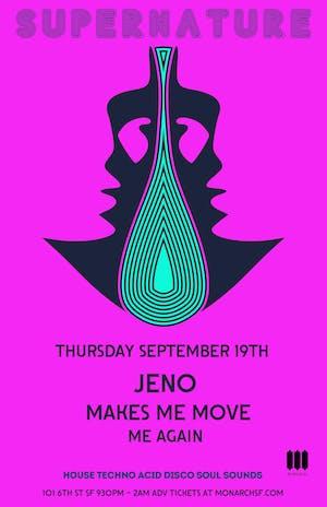 Supernature Thursdays: Jeno   DJ M3 aka Makes Me Move   Me Again