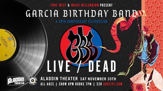 GARCIA BIRTHDAY BAND-A 50TH ANNIVERSARY CELEBRATION-LIVE/DEAD