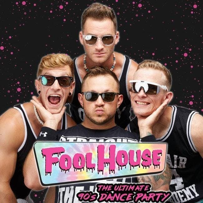 Fool House - The Ultimate 90's Dance Party