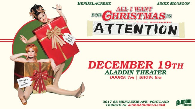 BenDeLaCreme & Jinkx Monsoon: All I Want For Christmas Is Attention!