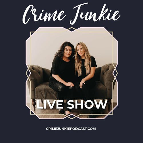 Sold Out: Crime Junkie Podcast Live