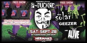 P-Nuckle B-day Bash (FREE SHOW) w/ Solar | Geezer | '92 Alive