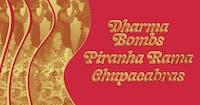 Dharma Bombs, Piranha Rama, Chupacabras