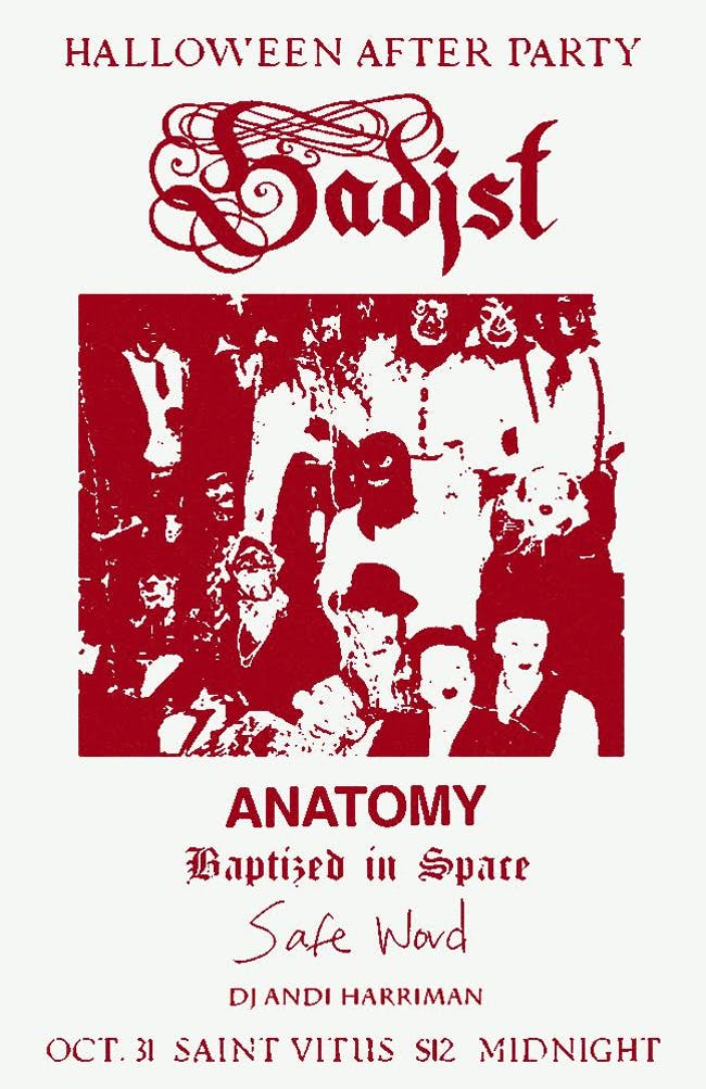 Sadist, Anatomy, Baptized in Space, Safe Word, DJ Andi Harriman
