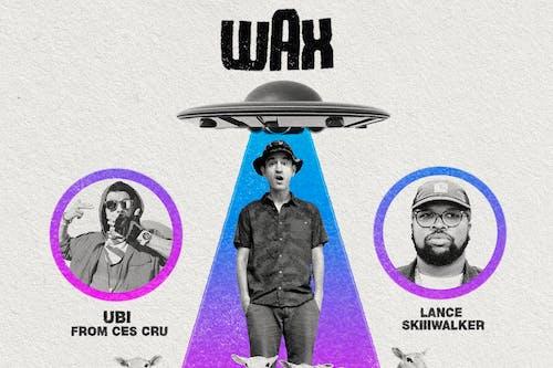 Sean Healy Presents:Wax: The Push On Tour ft. Ubi & Lance Skiiiwalker