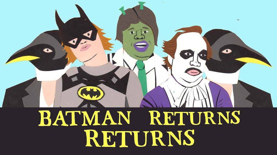 BATMAN RETURNS RETURNS