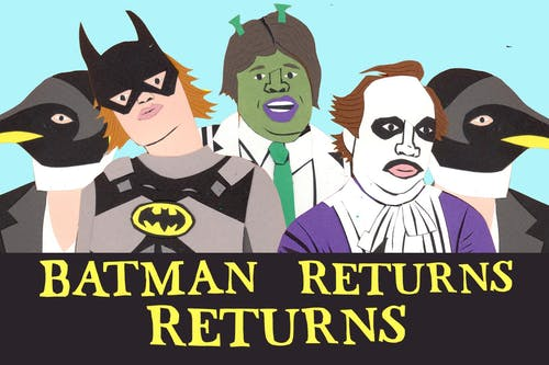 BATMAN RETURNS RETURNS