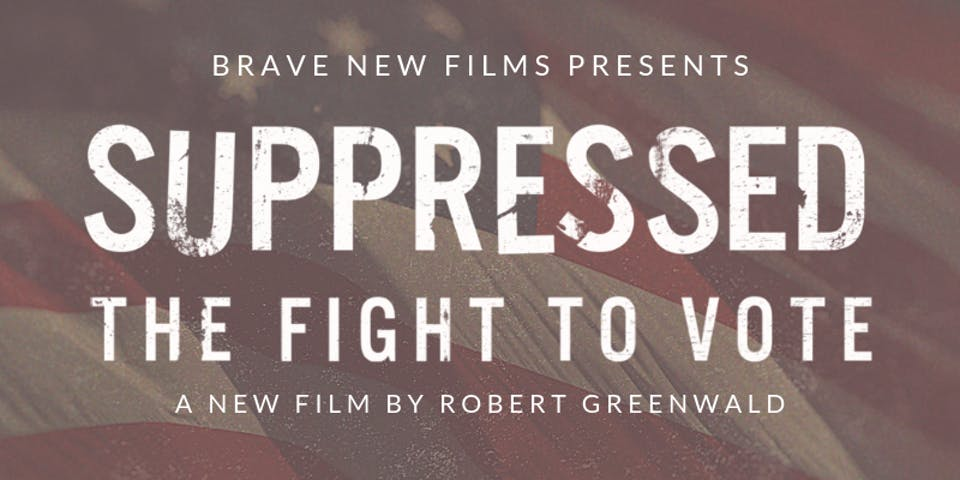 Suppressed: The Fight to Vote (Screening)
