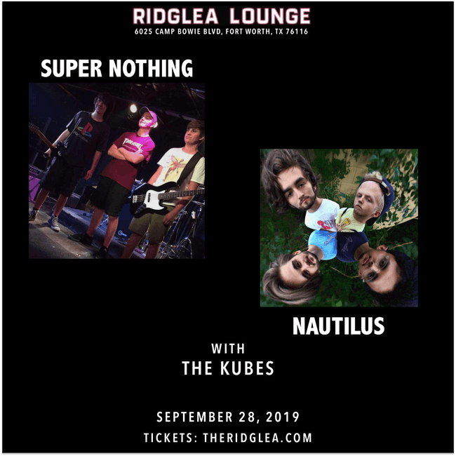 Super Nothing, Nautilus, and The Kubes in the Lounge