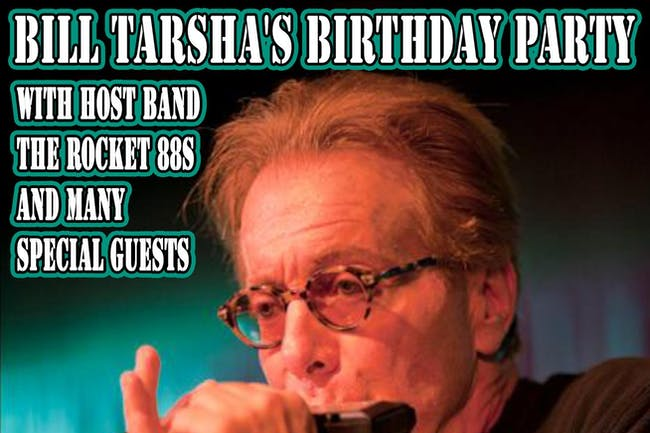 BILL TARSHA'S BIRTHDAY PARTY
