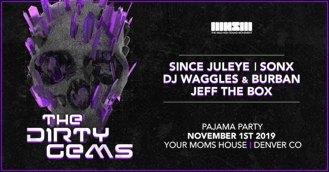 The Dirty Gemz w/ Since JulEYE, SonX, DJ Waggles B2B Burban