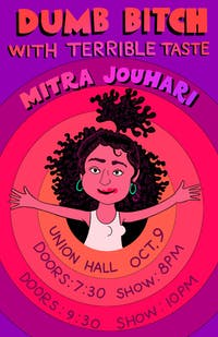 Mitra Jouhari: Dumb Bitch With Terrible Taste *LATE SHOW ADDED*