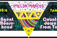 Agent Moosehead / Imelda Marcos / Countdown From Ten