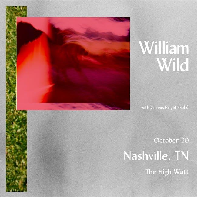 William Wild w/ Cereus Bright (Solo)