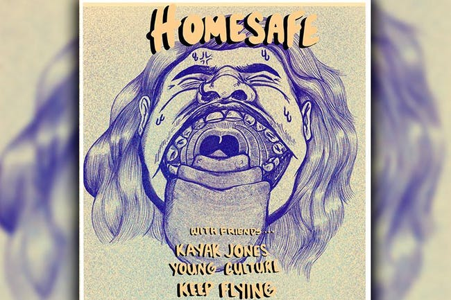 Homesafe w/ Keep Flying, Young Culture, Kayak Jones