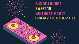 B Side Sweet 16 Anniversary Party