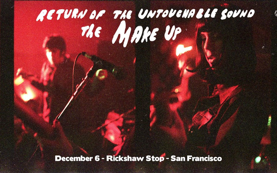 The Return of the Untouchable Sound of THE MAKE UP plus Seth Bogart!