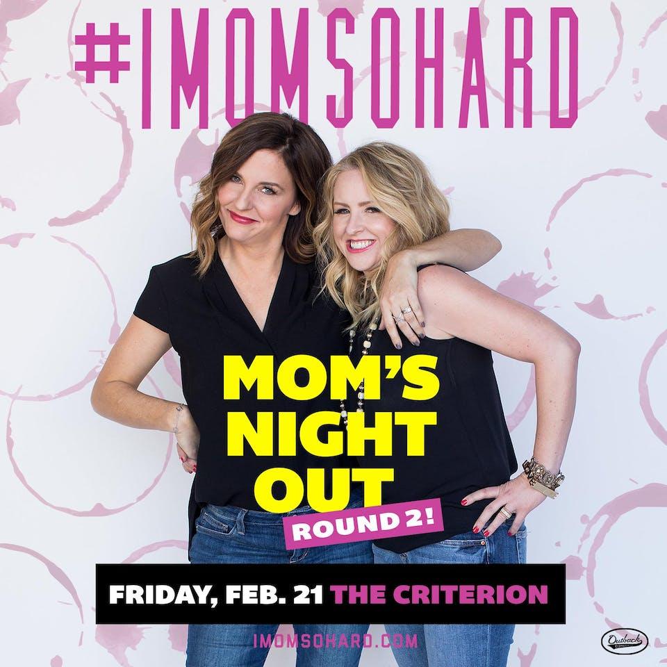 #IMOMSOHARD: Mom's Night Out Round 2