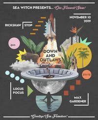 THE SEA WITCH FAREWELL SHOW w/ Down and Outlaws, Locus Pocus & Max Gardener