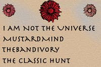 I Am Not The Universe / Mustardmind / Thebandivory / The Classic Hunt